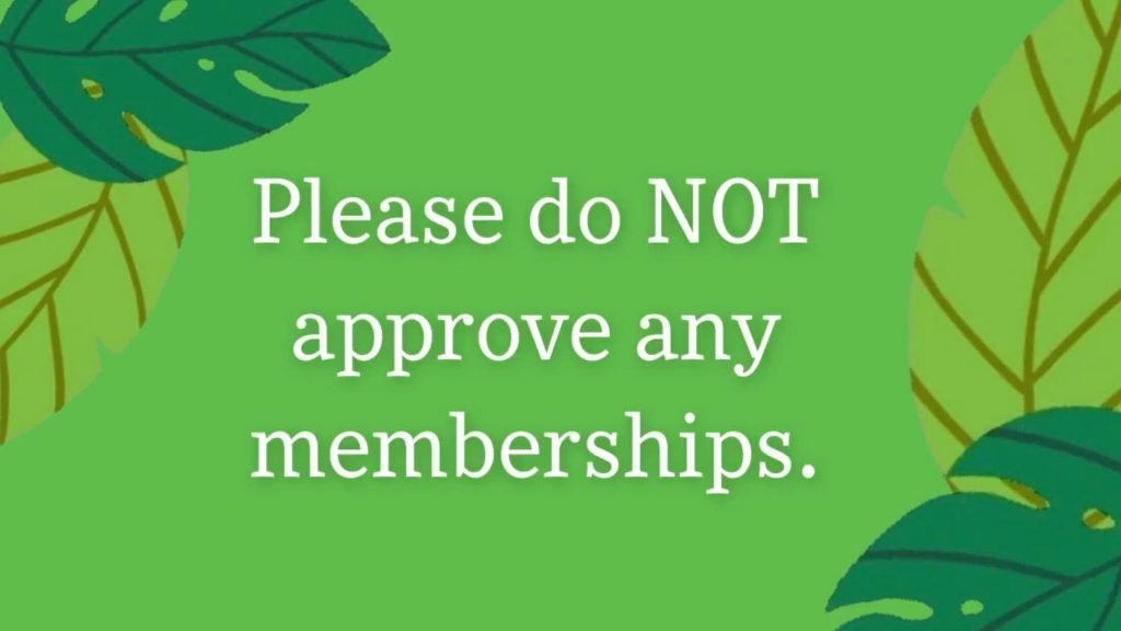 Do not approve memberships